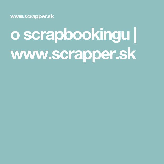 o scrapbookingu   www.scrapper.sk