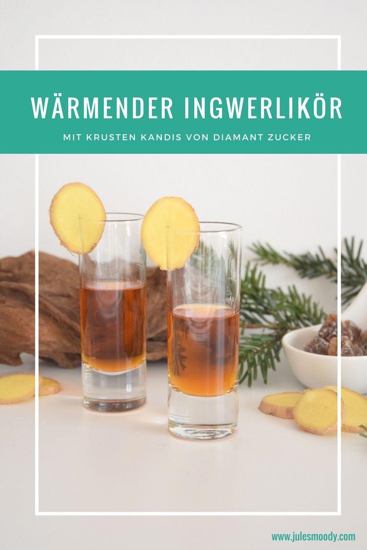 Anzeige: Wärmender Ingwerlikör mit Krusten Kandis von Diamant Zucker ...