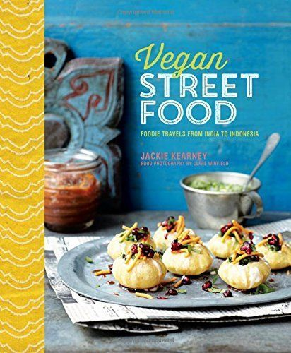 Vegan street food foodie travels from india to indonesia by jackie buy vegan street food by jackie kearney from waterstones today click and collect from your local waterstones or get free uk delivery on orders over forumfinder Gallery