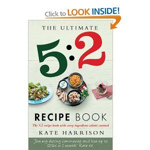 The Ultimate 5:2 Diet Recipe Book: Easy, Calorie Counted Fast Day Meals You'll Love: Amazon.co.uk: Kate Harrison: Books