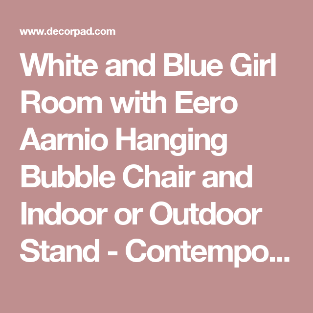 white and blue girl room with eero aarnio hanging bubble chair and indoor or outdoor stand