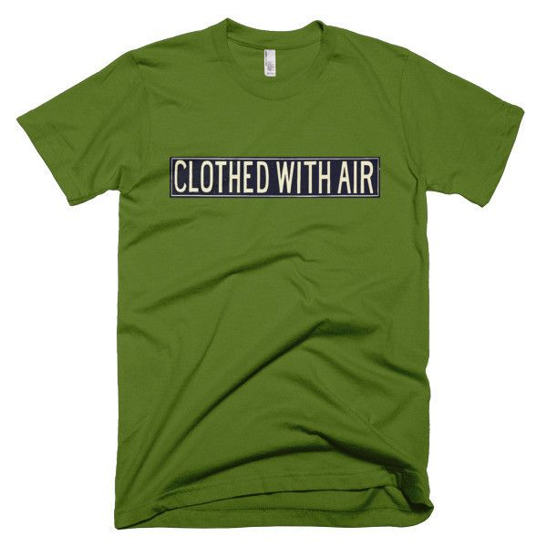 Clothed With Air Unisex Tee Mens or Womens Short Sleeve T-shirt tshirt