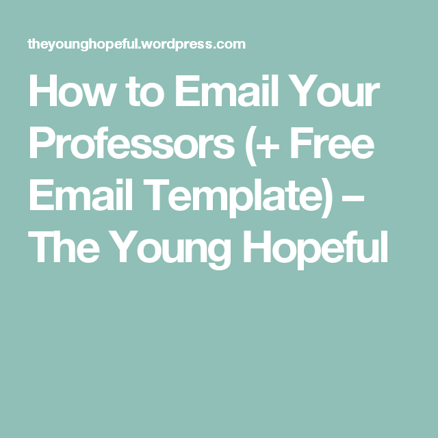 How To Email Your Professors Free Email Template College