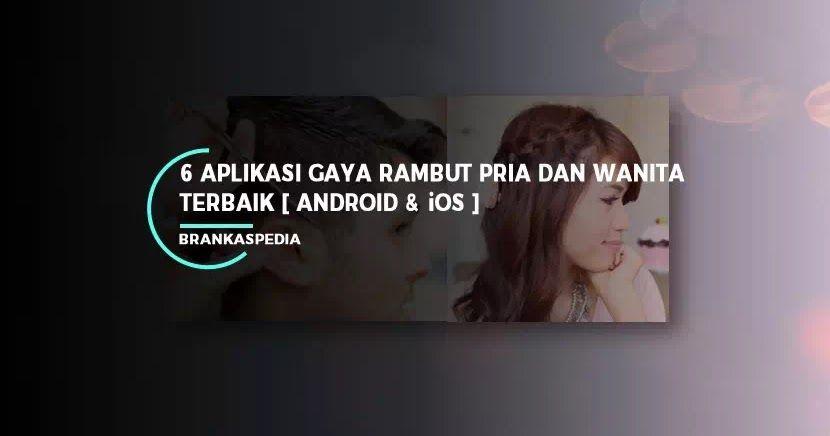 Aplikasi Edit Foto Rambut Berwarna 6 Aplikasi Gaya Rambut Pria Dan Wanita Terbaik Android Ios 5 Aplikasi Pengubah Warna Rambut Pengeditan Foto Warna Aplikasi