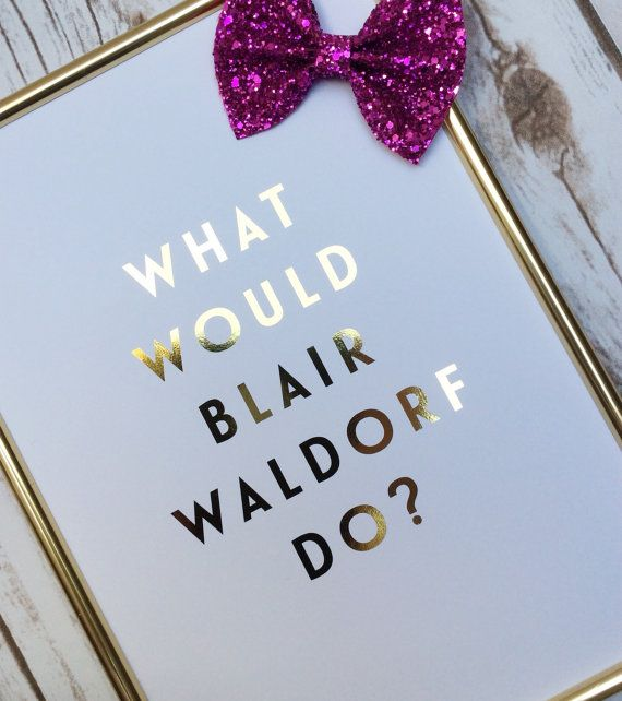 Blair Waldorf, Crazy Bitch Around Here   Real Gold Foil, Gossip Girl Art  Print
