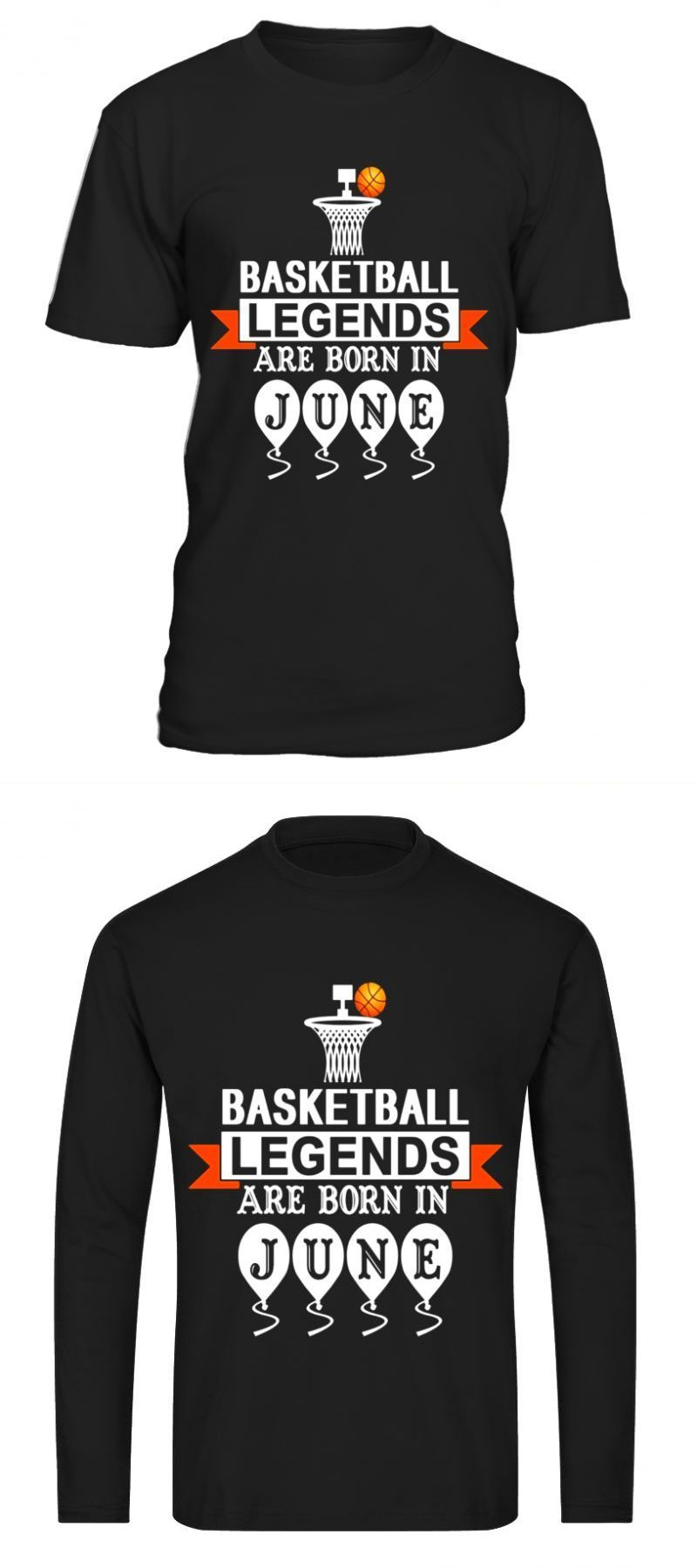 ef13a0d2 Basketball legends are born in june birthday gift shirt 2017 #basketball # legends #are #born #in #june #birthday #gift #shirt #2017 #design #ideas  #for ...