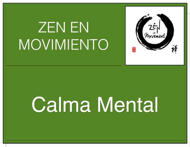 Zen en Movimiento puede adquirir y tener Calma Mental con su Practica