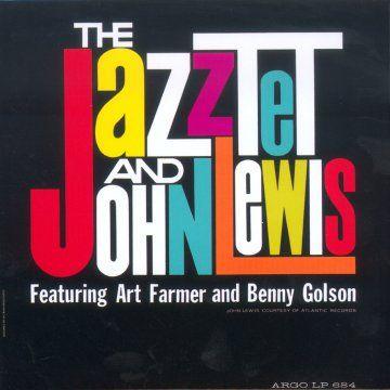 The Jazztet And John Lewis