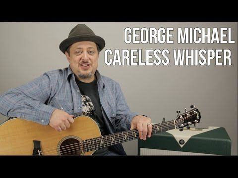 George Michael Careless Whisper How To Play On Guitar Guitar