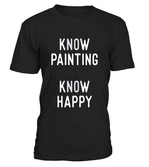 """# Know Painting T Shirts. Gifts for Painters. Love to Paint. .  Special Offer, not available in shops      Comes in a variety of styles and colours      Buy yours now before it is too late!      Secured payment via Visa / Mastercard / Amex / PayPal      How to place an order            Choose the model from the drop-down menu      Click on """"Buy it now""""      Choose the size and the quantity      Add your delivery address and bank details      And that's it!      Tags: Gifts shirts for…"""