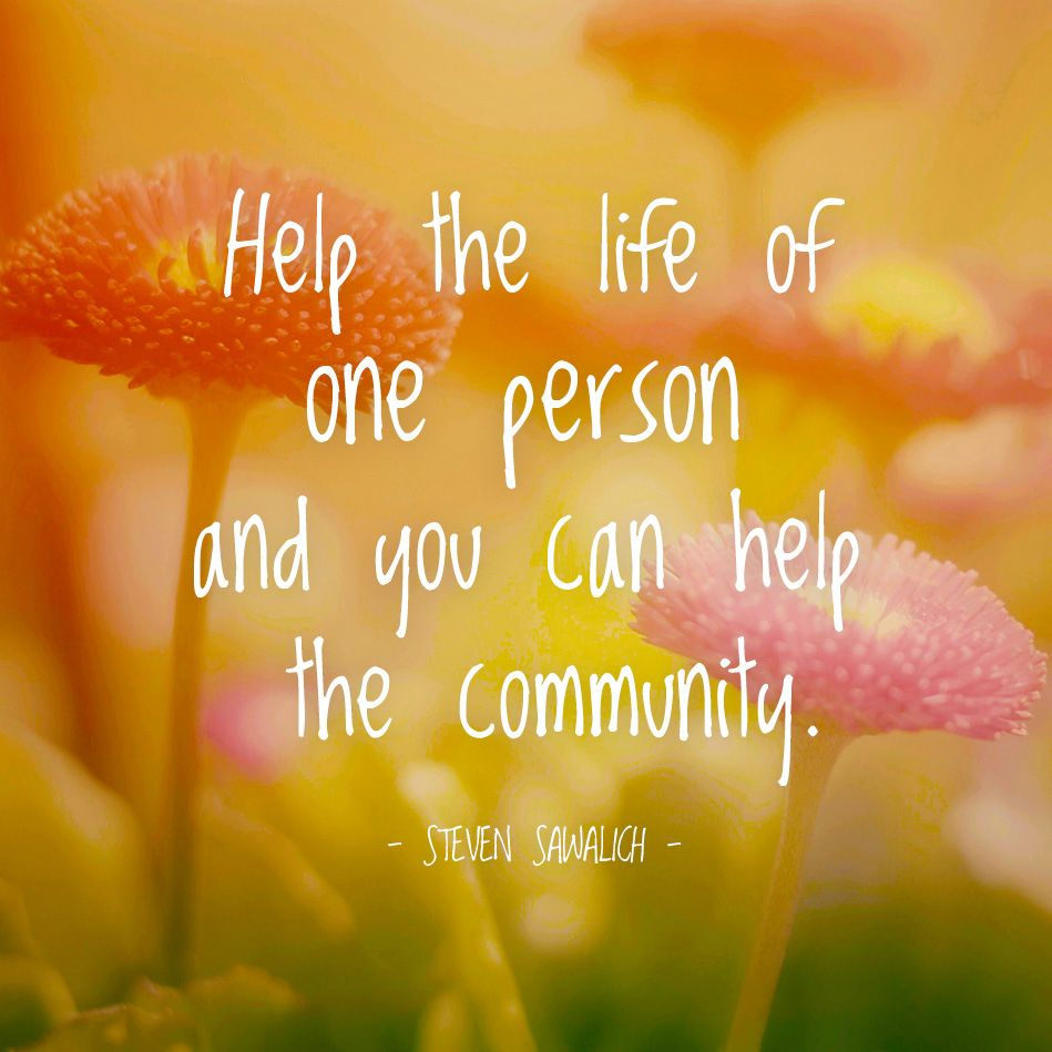 Help the life of one person and you can help the