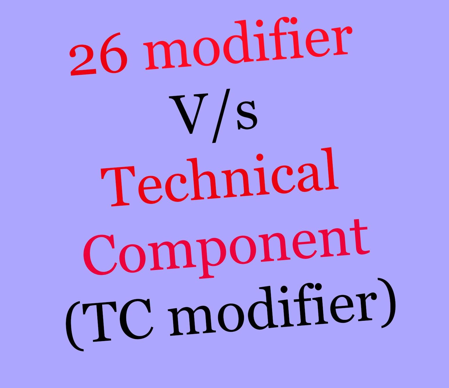 Learn How To Use And Code 26 And TC Modifier In Medical