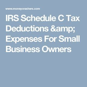Irs Schedule C Tax Deductions  Expenses For Small Business Owners