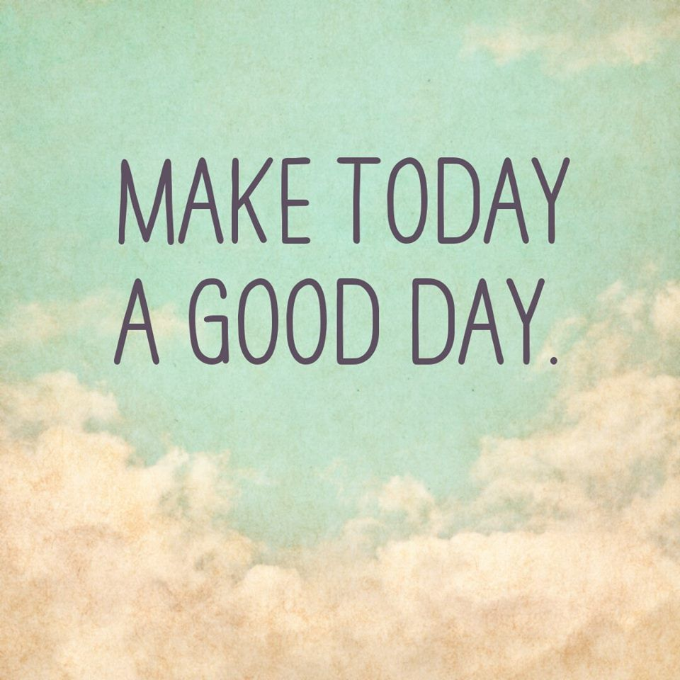 Today Was A Good Day Quotes Daily Inspiration Quotes