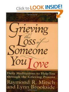 Amazon.com:  Few losses are as painful as the death of someone you love. No valley is as vast as grief, no journey as personal and life-changing. Compassionate and wise guides, Raymond Mitsch and Lynn Brookside, shine a light on the road through grief.
