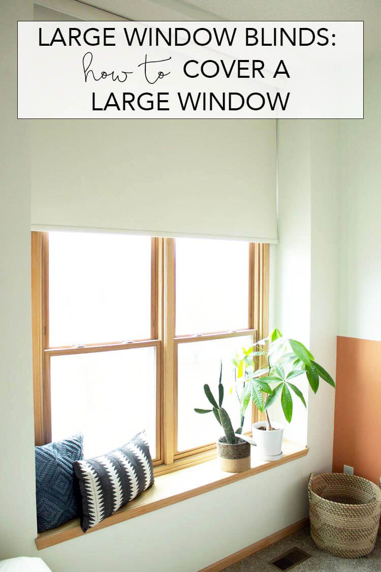 Large Window Blind How To Cover A Large Window Without Curtains Blinds For Large Windows Blinds For Windows Home Decor