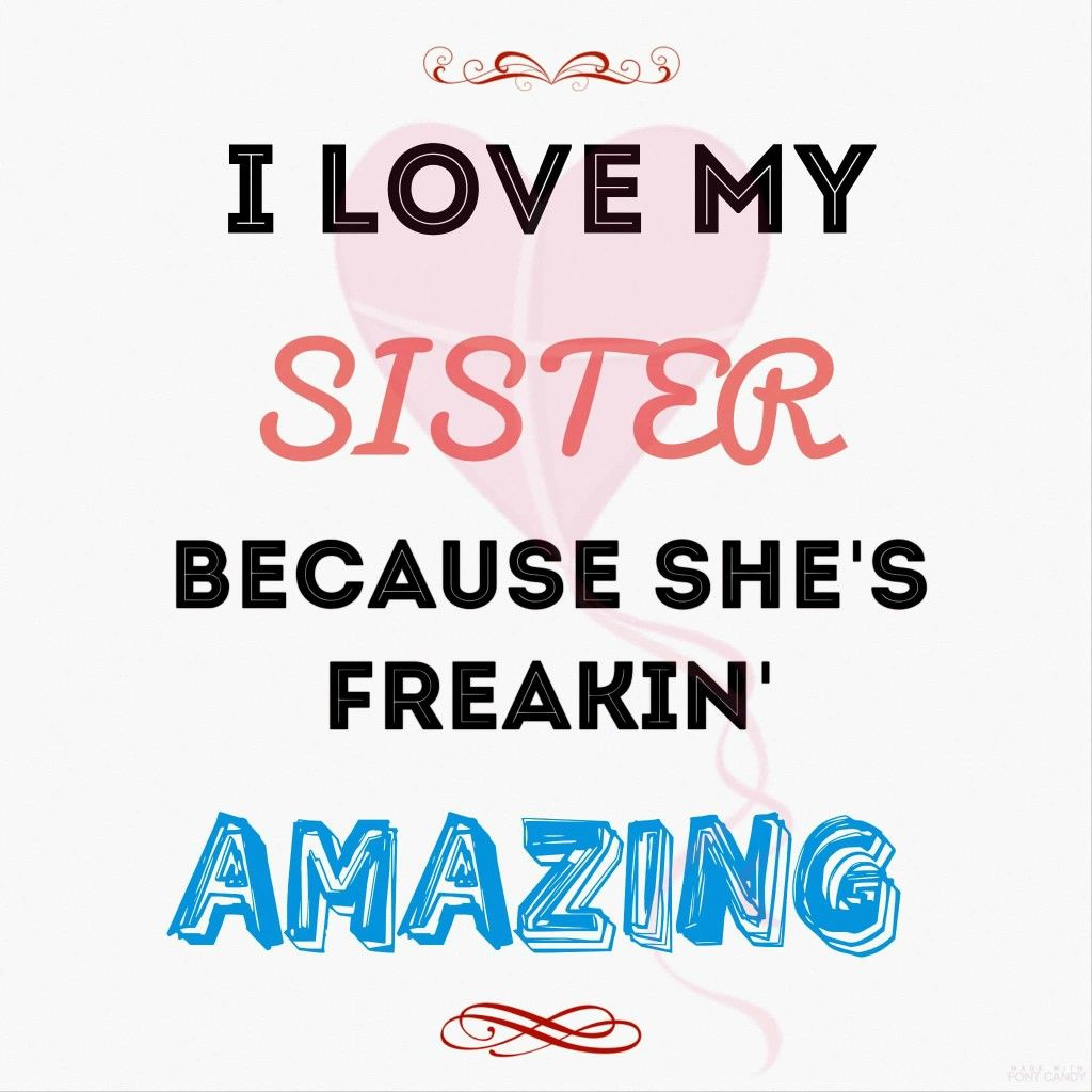 My Sister Sara Best Friend Sisters Love My Sister My Sister