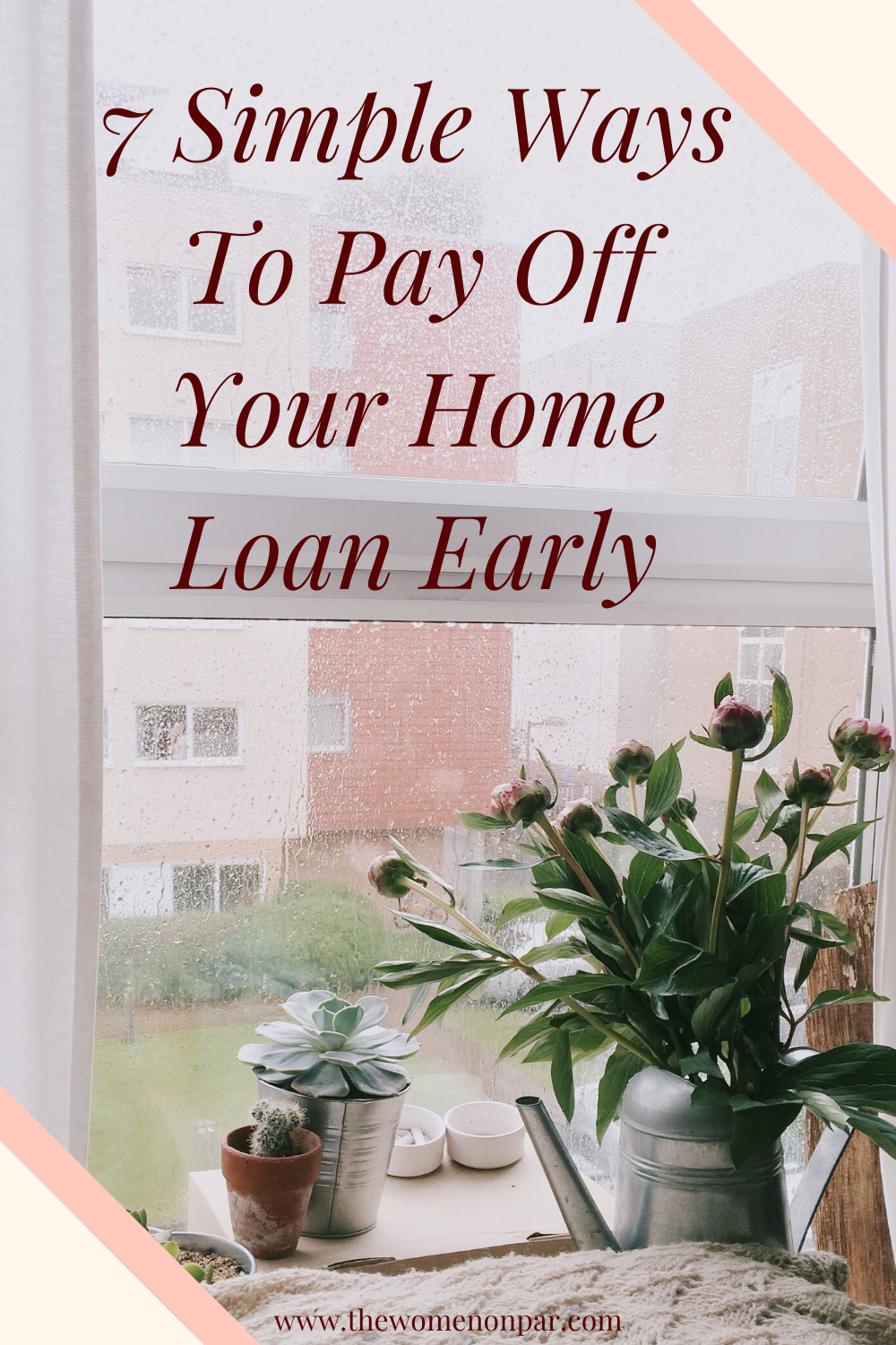 7 Simple Ways To Pay Off Your Home Loan Early In 2020 Home Loans Loan Home Buying Tips