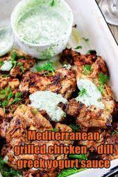 #grilledchickenrecipes-Mediterran gegrilltes Hähnchen + griechische Joghurtsauce mit Dill - Felix Food & Recipes   - Rebekah Shepherd-#grilledchickenrecipes #grilledchickenparmesan