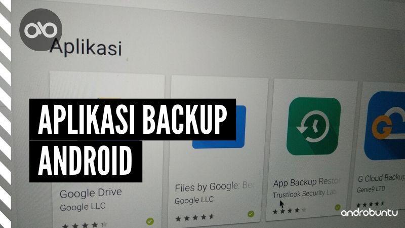 4 Aplikasi Backup Data Terbaik Di Android Androbuntu Kata Kata Motivasi Kutipan Buku Moto Kehidupan