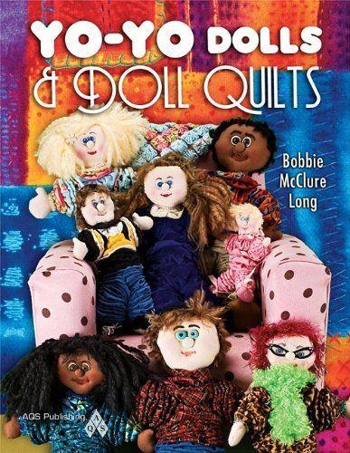 Yo-Yo Dolls & Doll Quilts by Bobbie McClure Long, http://www.amazon.com/gp/product/1574326635/ref=cm_sw_r_pi_alp_rNLtqb04SP8XQ