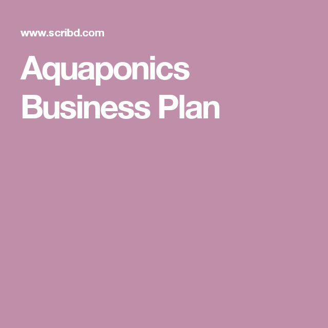 Aquaponics business plan verticalfarming vertical farming aquaponics business plan verticalfarming flashek Gallery