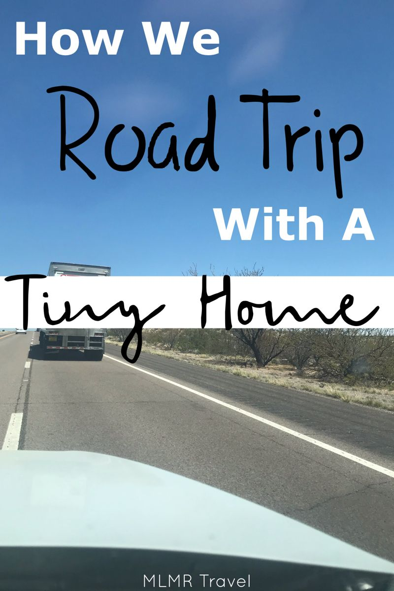 How we road trip with a tiny home. #tinyhouseonwheels #roadtrip