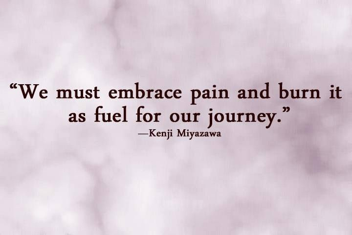 We must embrace pain...