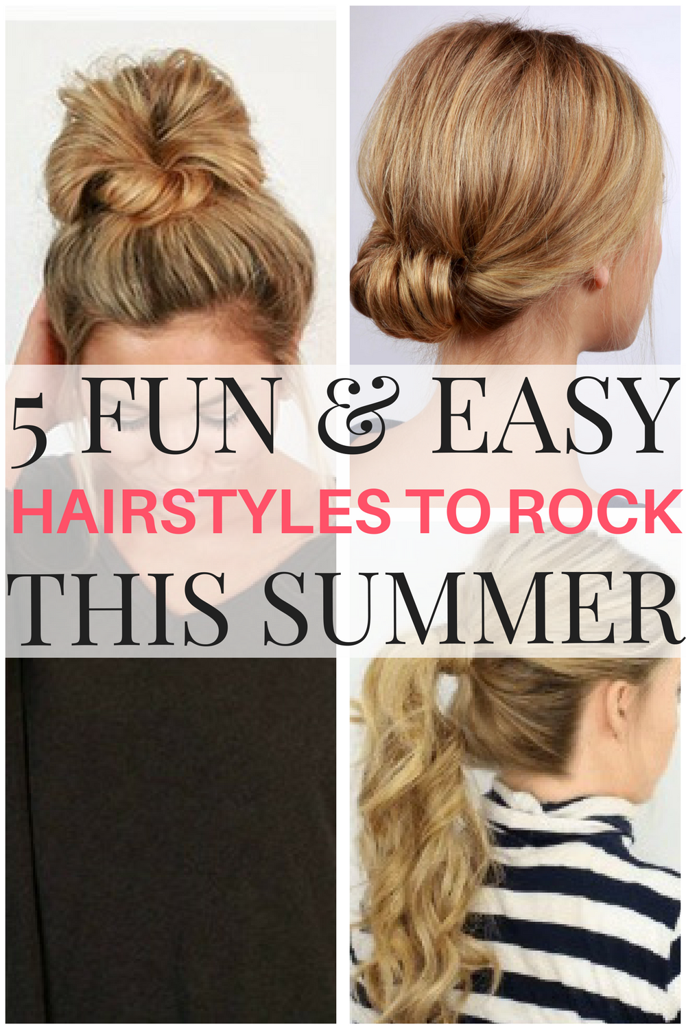 5 Easy And Fun Hairstyles To Try This Summer Easy Hairstyles Fun
