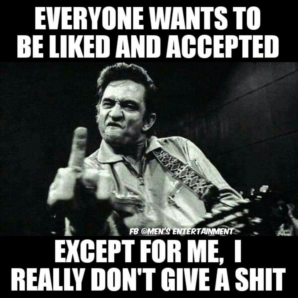 Exactly How I Feel I M Me And If Someone Doesn T Like It That S Not My Problem Johnny Cash San Quentin Jim Marshall
