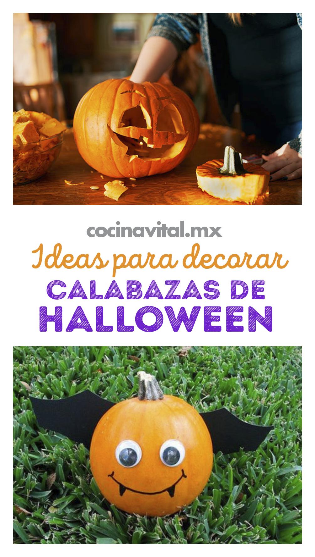 Ideas Para Decorar Una Calabaza De Halloween Cocina Vital Qué Cocinar Hoy Calabazas De Halloween Recetas Halloween Calabazas