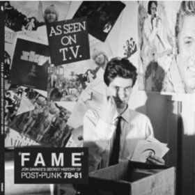"In 2008, esteemed music writer Jon Savage announced that he'd put together a compilation entitled Fame: Jon Savage's Secret History Of Post-Punk.  ""In 2008, esteemed music writer Jon Savage announced that he'd put together a compilation entitled Fame: Jon Savage's Secret History Of Post-Punk."""