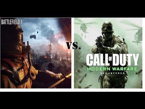 Battlefield 1 Vs Modern Warfare Remastered Modern Warfare Call