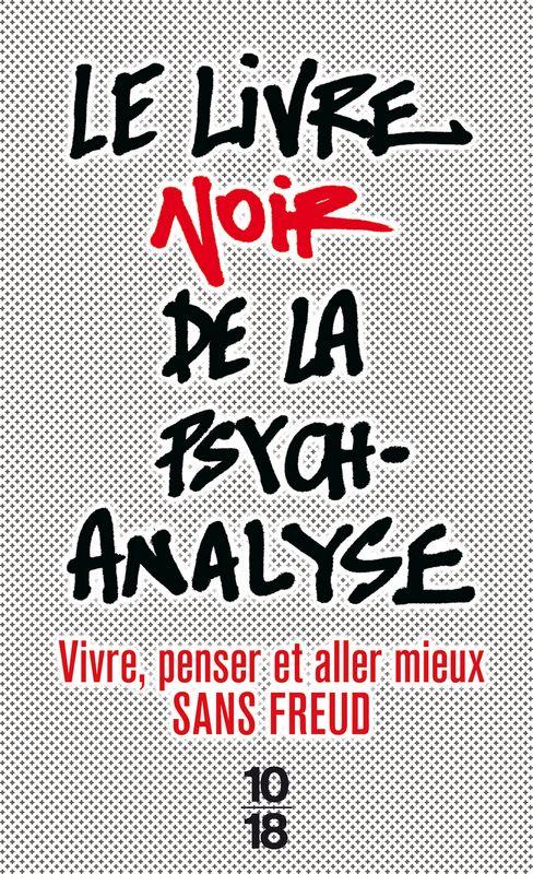 Le Livre Noir De La Psychanalyse Nouvelle édition Non Fiction Livres Noirs Livre Téléchargement