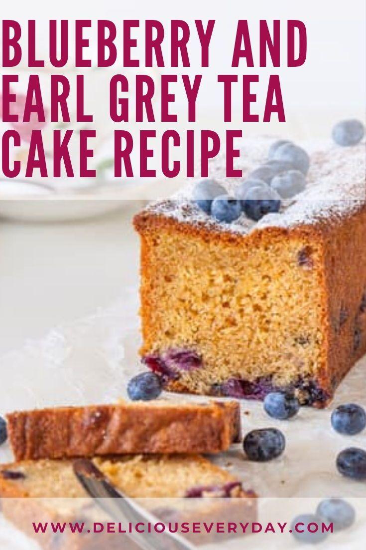 Blueberry and earl grey tea cake tea cakes sweet treats