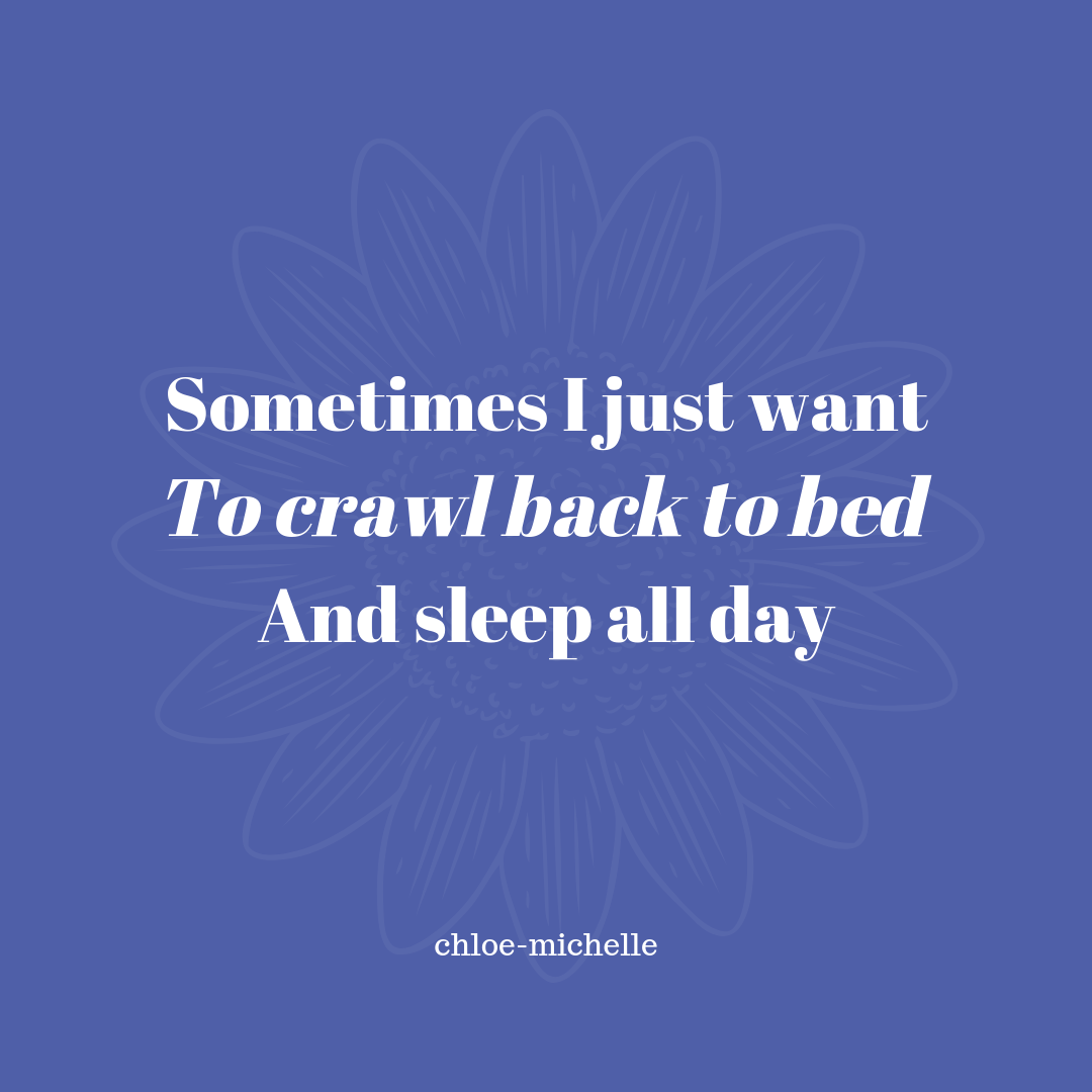 Quote Sometimes I Just Want To Crawl Back To Bed And Sleep All Day Quotes Little Things Quotes Sleeping All Day