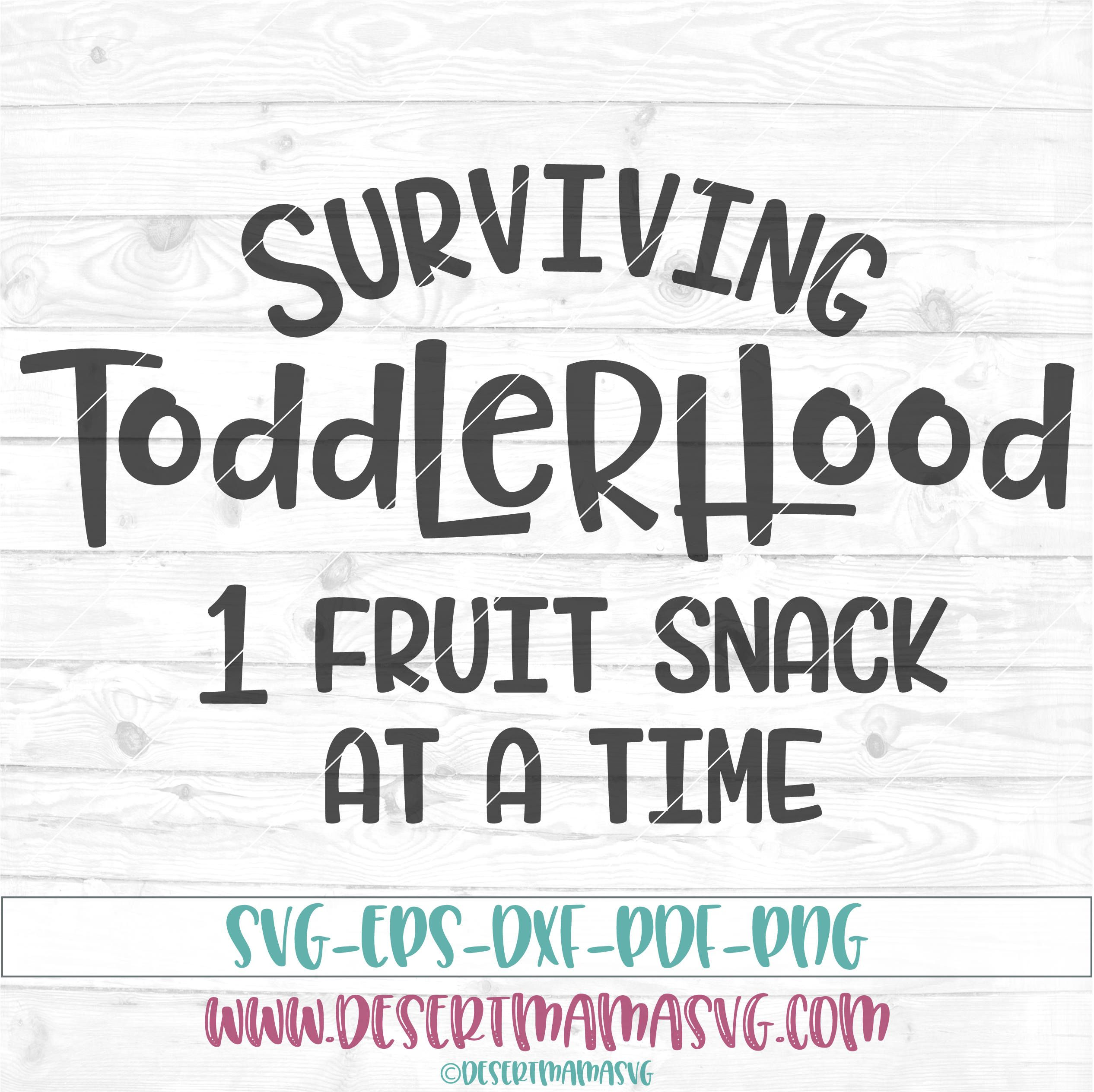 Surviving Toddlerhood Svg Dxf Png Cricut Cameo Cut File Toddler