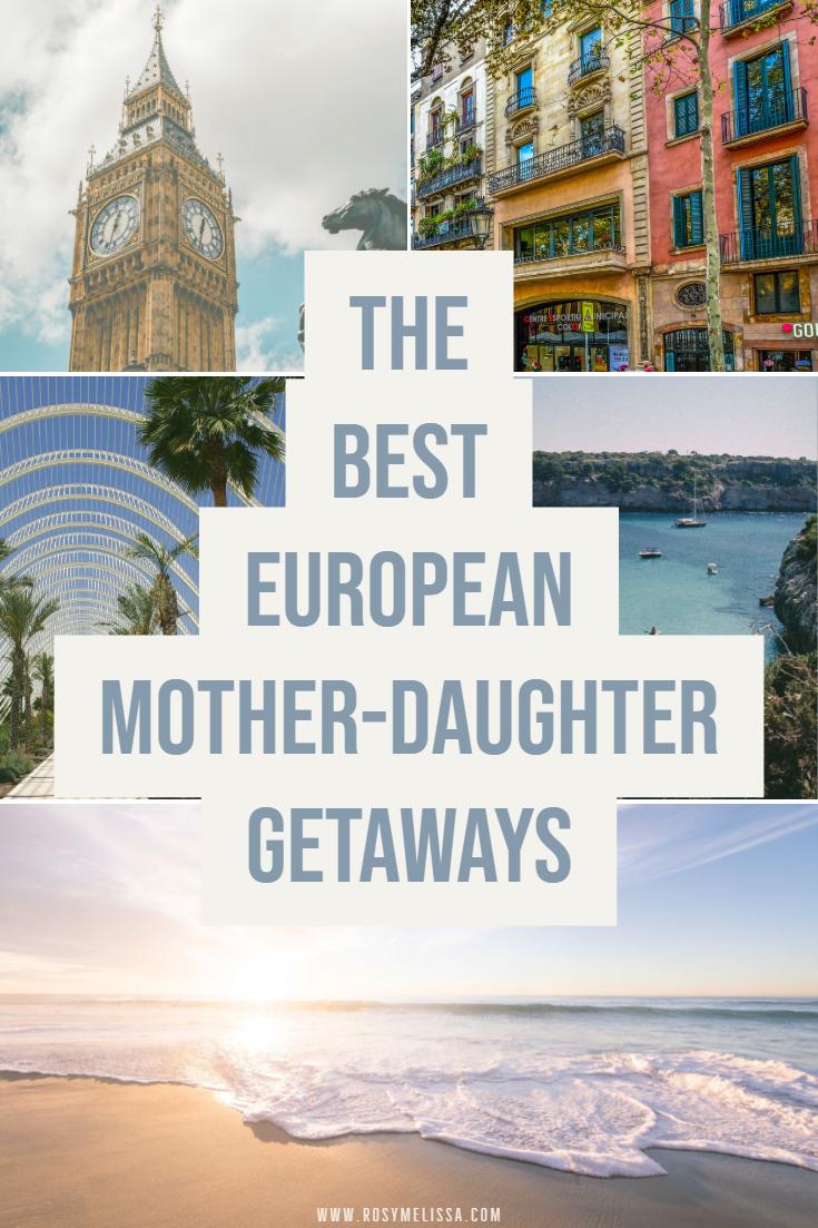 The Best European Mother Daughter Getaways Mother Daughter Trip