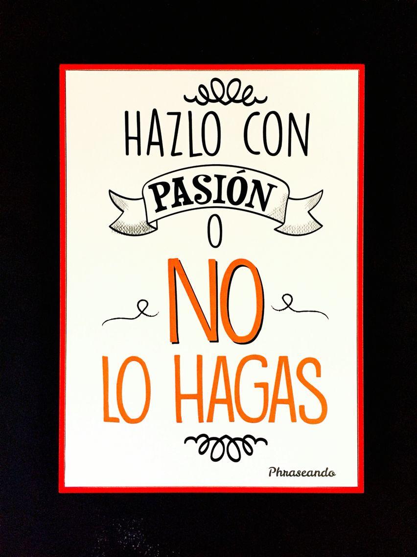 Hazlo con pasión #posters #Phraseando