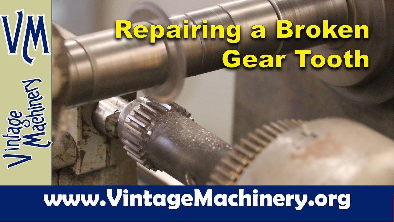 Gear dentistry repairing a broken gear tooth youtube