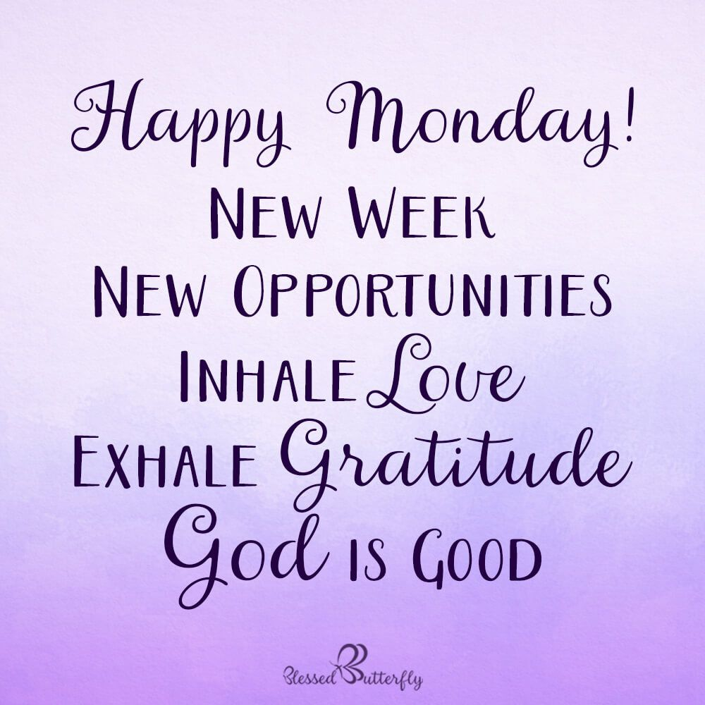 New week means new opportunities. Inhale love and exhale gratitude. God is good. Happy Monday! � #anewday #lovelife #begrateful #blessed #blessedbutterfly