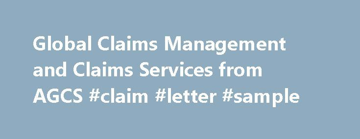 Global Claims Management and Claims Services from AGCS #claim - claims letter