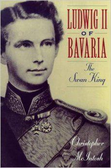 Ludwig II of Bavaria: The Swan King http://ecx.images-amazon.com/images/I/51HS4GYEDDL._SY344_BO1,204,203,200_.jpg