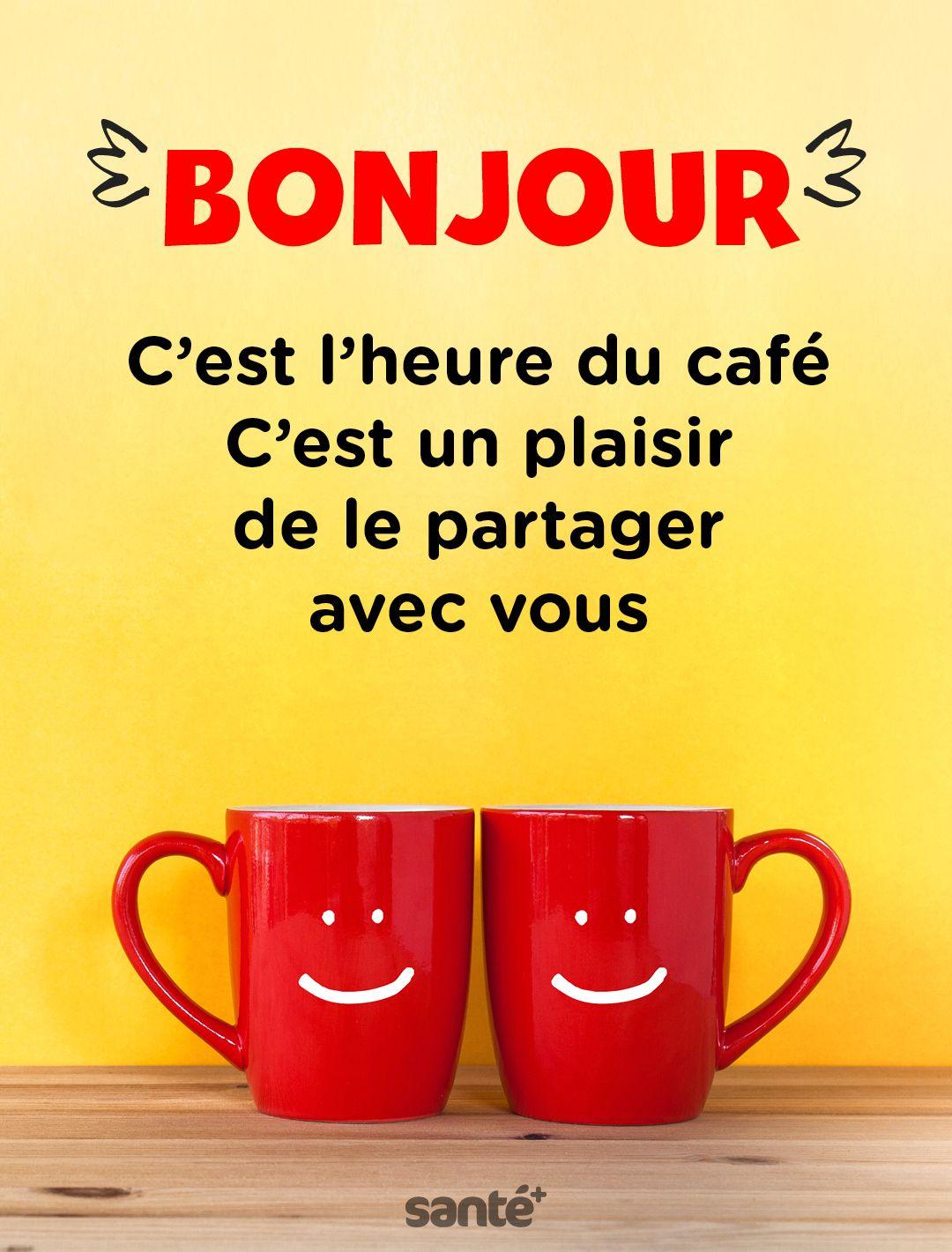 Bonjour C Est L Heure Du Cafe C Est Un Plaisir De Le Partager
