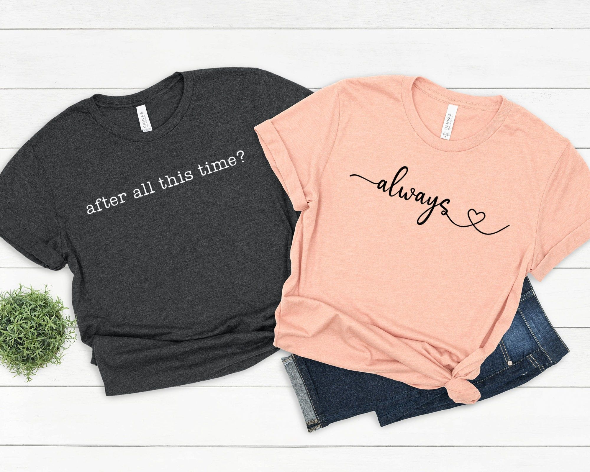 Couple Shirts, After All This Time Always Shirt, Severus Snape Always Shirt, Pottery Shirt, Hubby Wifey Shirts, Boyfriend Girilfriend Tshirt