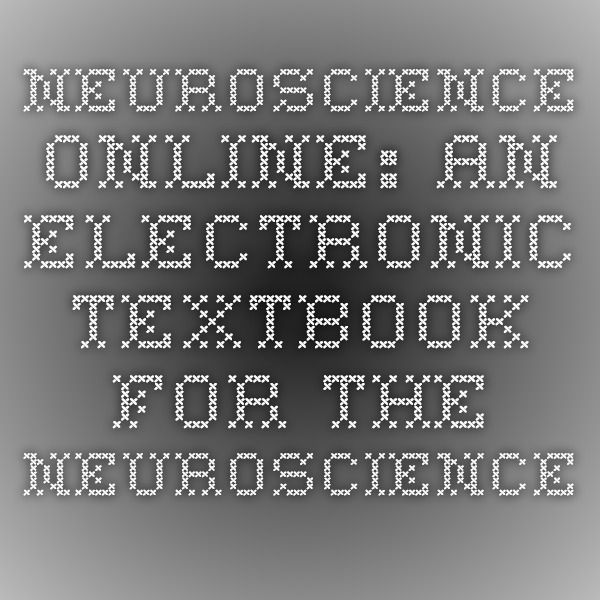 Neuroscience Online: An Electronic Textbook for the Neurosciences ...