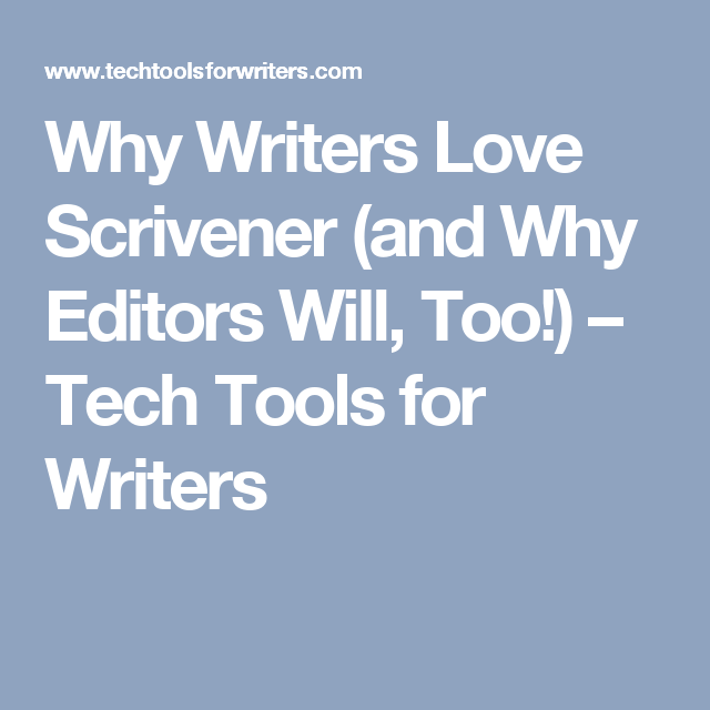 Why Writers Love Scrivener (and Why Editors Will, Too!) – Tech Tools for Writers