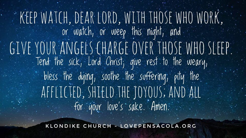 """""""Keep watch, dear Lord, with those who work, or watch, or ..."""