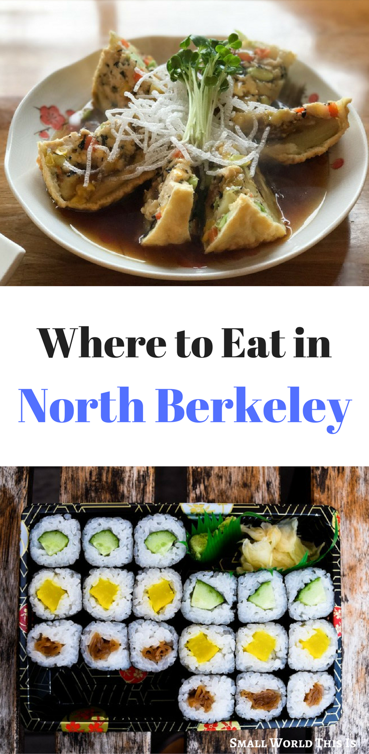 Where To Eat In North Berkeley Including My Favorite Place For Take Out Sushi And A Hidden Courtyard It Restaurants Bay Area Food