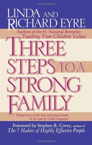 Three Steps To A Strong Family By Linda Eyre Http Www Amazon Com